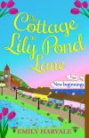 The Cottage on Lily Pond Lane-Part One: New beginnings