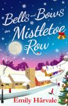 Bells and Bows on Mistletoe Row